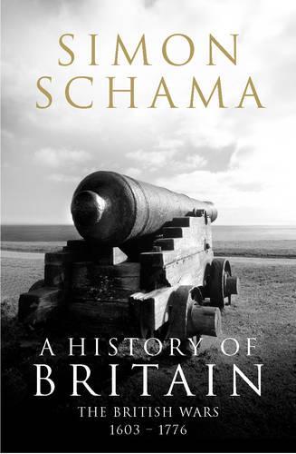 A A History of Britain: A History of Britain - Volume 2 British Wars 1603-1776 v. 2 (Paperback)