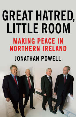 Great Hatred, Little Room: Making Peace in Northern Ireland (Paperback)