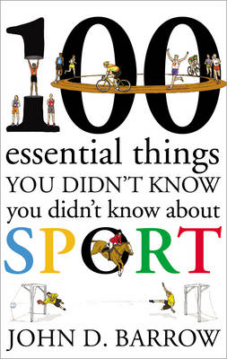 100 Essential Things You Didn't Know You Didn't Know About Sport (Hardback)