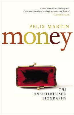Money: The Unauthorised Biography (Hardback)