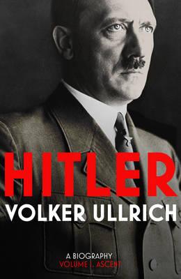 Hitler: Volume I: Ascent 1889-1939 (Hardback)