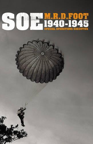 S.O.E.: An outline history of the special operations executive 1940 - 46 (Paperback)