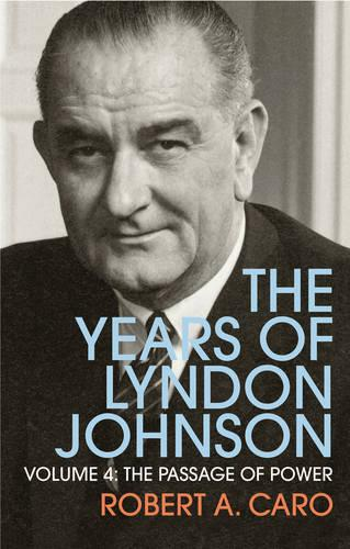 The Passage of Power: The Years of Lyndon Johnson (Volume 4) (Paperback)