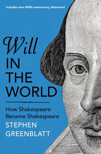 Will In The World: How Shakespeare Became Shakespeare (Paperback)