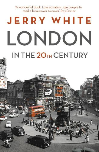 London in the Twentieth Century: A City and Its People (Paperback)