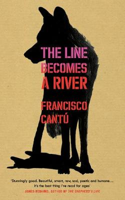 The Line Becomes A River (Hardback)