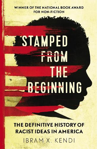 Stamped from the Beginning: The Definitive History of Racist Ideas in America (Paperback)