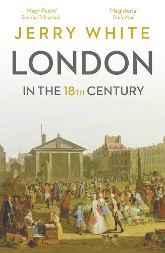 London In The Eighteenth Century: A Great and Monstrous Thing (Paperback)