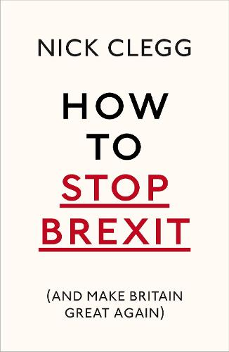 How To Stop Brexit (And Make Britain Great Again) (Paperback)