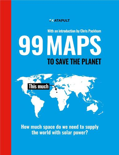 99 Maps to Save the Planet: With an introduction by Chris Packham (Hardback)