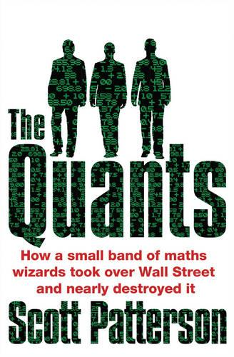 The Quants: The maths geniuses who brought down Wall Street (Paperback)