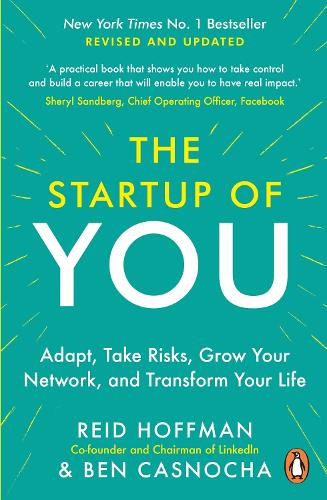 The Start-up of You: Adapt to the Future, Invest in Yourself, and Transform Your Career (Paperback)