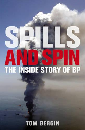 Spills and Spin: The Inside Story of BP (Paperback)