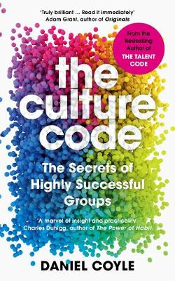 The Culture Code: The Secrets of Highly Successful Groups (Paperback)