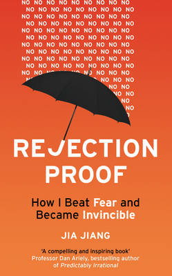 Rejection Proof: How I Beat Fear and Became Invincible (Paperback)