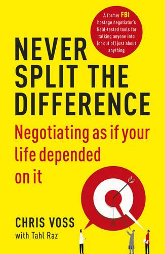 Never Split the Difference: Negotiating as if Your Life Depended on It (Paperback)