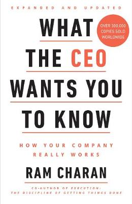 What the CEO Wants You to Know: How Your Company Really Works (Hardback)