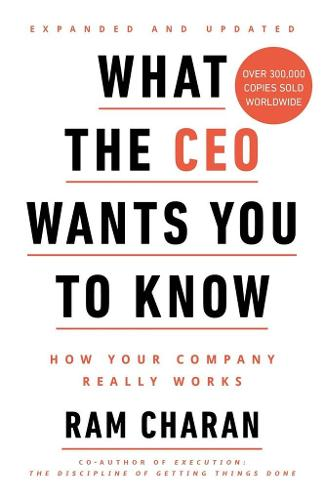 What the CEO Wants You to Know: How Your Company Really Works (Paperback)