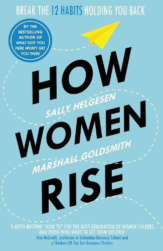 How Women Rise: Break the 12 Habits Holding You Back (Paperback)