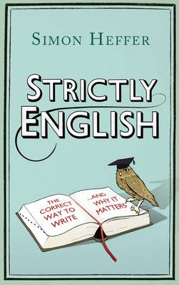 Strictly English: The correct way to write ... and why it matters (Hardback)