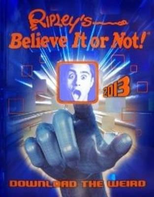 Ripley's Believe It or Not! 2013 (Hardback)