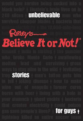 Ripley's Unbelievable Stories for Guys (Hardback)