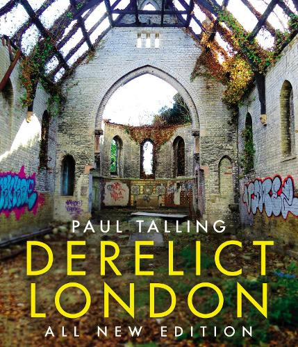 Derelict London: All New Edition (Paperback)