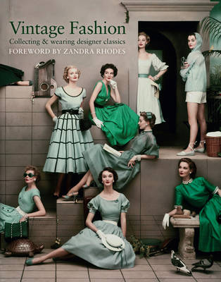 Vintage Fashion: Collecting and Wearing Designer Classics (Hardback)