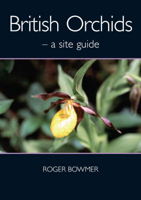 British Orchids: A Site Guide (Paperback)