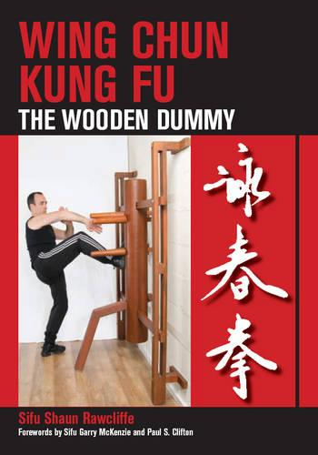 Wing Chun Kung Fu: The Wooden Dummy (Paperback)