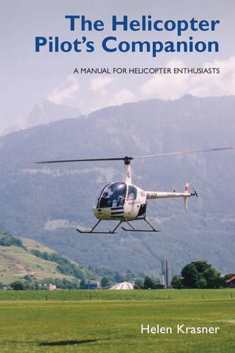 The Helicopter Pilot's Companion: A Manual for Helicopter Enthusiasts (Paperback)