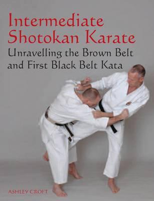 Intermediate Shotokan Karate: Unravelling the Brown Belt and First Black Belt Kata (Paperback)
