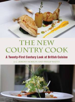 The New Country Cook: A Twenty-First Century Look at British Cuisine (Hardback)