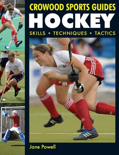 Hockey: Skills. Techniques. Tactics - Crowood Sports Guides (Paperback)