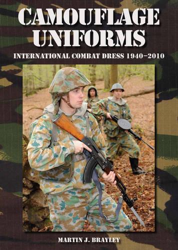 Camouflage Uniforms: International Combat Dress 1940-2010 (Hardback)