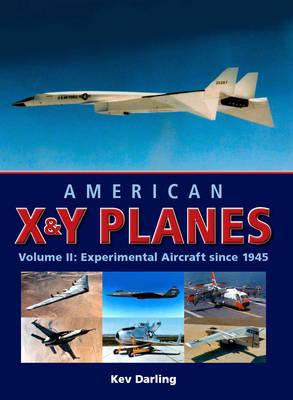American X and Y Planes: American X & Y Planes Experimental Aircraft Since 1945 v. 2 (Hardback)