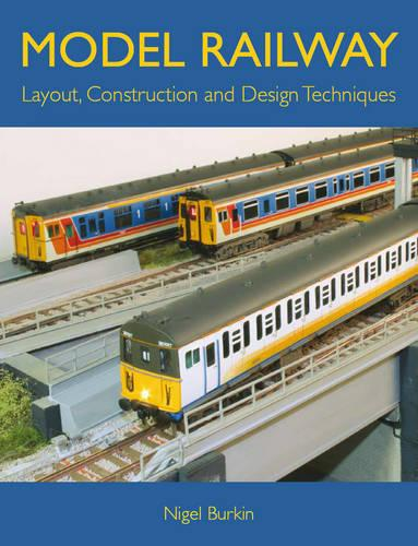 Model Railway Layout, Construction and Design Techniques (Paperback)
