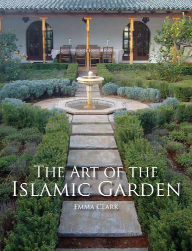 The Art of the Islamic Garden (Paperback)