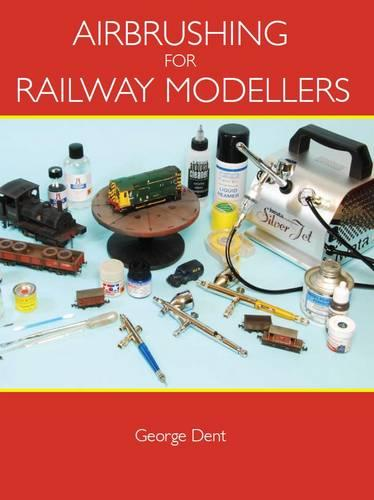 Airbrushing for Railway Modellers (Paperback)