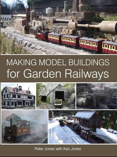 Making Model Buildings for Garden Railways (Hardback)
