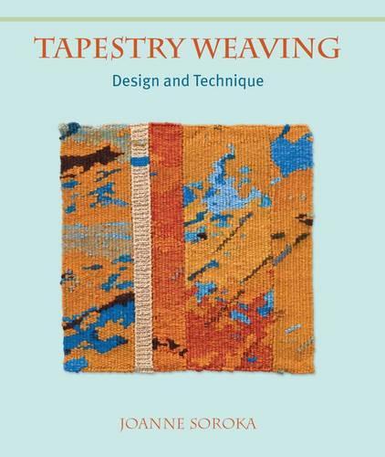 Tapestry Weaving: Design and Technique (Hardback)