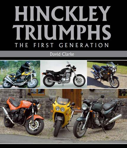 Hinckley Triumphs: The First Generation (Hardback)