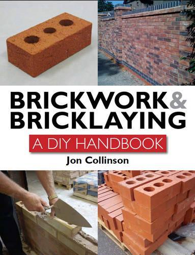 Brickwork and Bricklaying: A DIY Guide (Hardback)