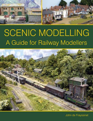 Scenic Modelling: A Guide for Railway Modellers (Paperback)