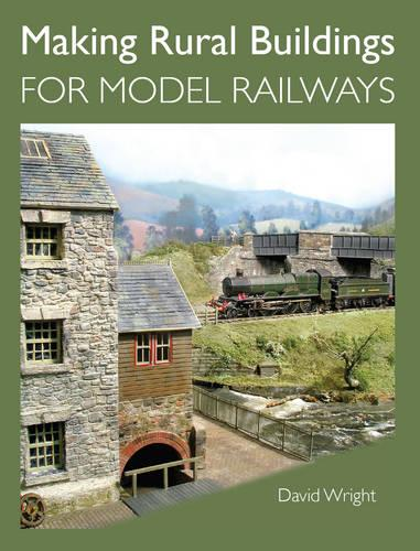 Making Rural Buildings for Model Railways (Paperback)