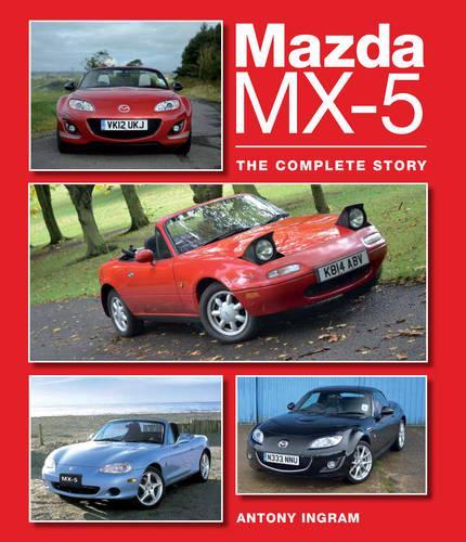 Mazda MX-5: The Complete Story (Hardback)