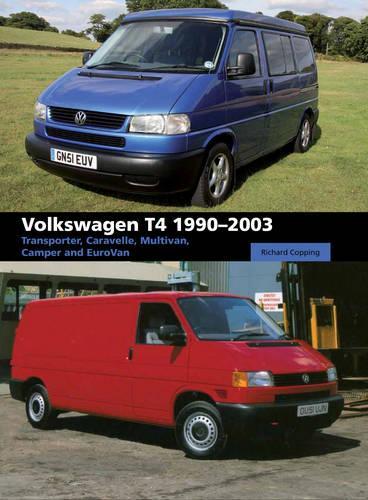 Volkswagen T4 1990-2003: Transporter, Caravelle, Multivan, Camper and Eurovan (Hardback)