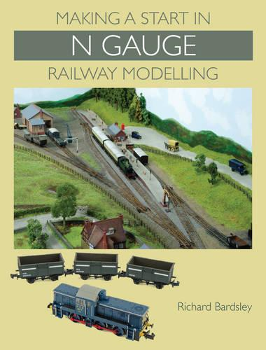 Making a Start in N Gauge Railway Modelling (Paperback)