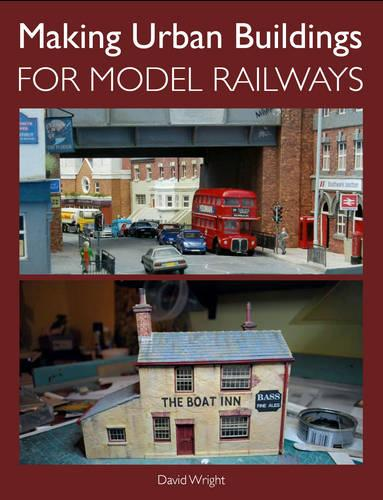 Making Urban Buildings for Model Railways (Paperback)