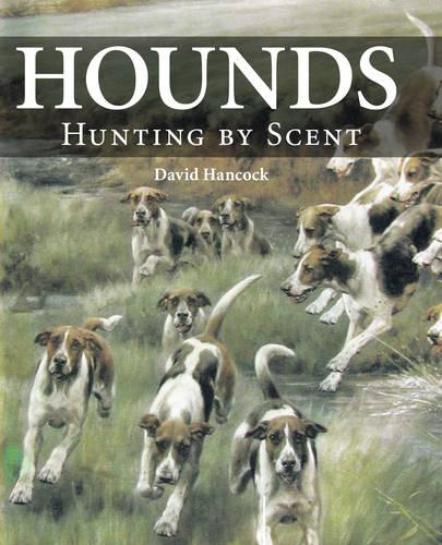 Hounds: Hunting by Scent (Hardback)